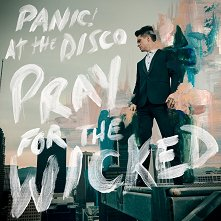 Panic! At The Disco - Pray For The Wicked -