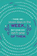 Тефтерче - There are seven days in the week but some day isn't one of them - Размер 11 х 16 cm с бели листове