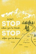 Тефтерче - Don't stop when you are tired, stop when you're done. - Размер 11 х 16 cm с бели листове
