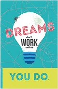 Тефтерче - Dreams don't work unless you do - Размер 11 х 16 cm с бели листове