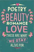 Тефтерче - Poetry, Beauty, Romance, Love These Are What We Stay Alive For - Размер 11 х 16 cm с бели листове