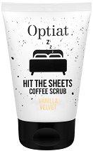 Optiat Hit The Sheets Coffee Scrub Vanilla Velvet - Скраб за тяло с утайка от кафе и масло от ванилия -