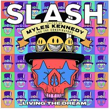 Slash ft. Myles Kennedy & The Conspirators - Living The Dream -