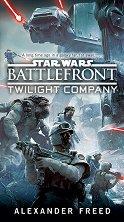 Star Wars: Battlefront - Twilight Company - Alexander Freed - четка