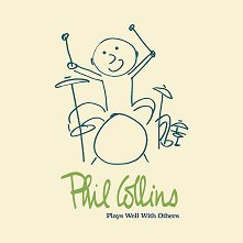 Phil Collins - Plays Well With Others - 4 CD -