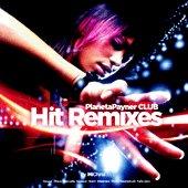 PlanetaPayner CLUB - Hit Remixes - компилация