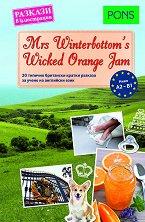 Mrs Winterbottom's Wicked Orange Jam - ниво A2 - B1 : Разкази в илюстрации - Ема Булимор, Мери Евънс, Ема Блейк -