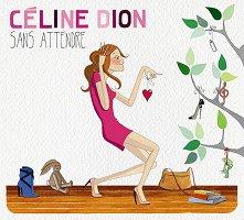 Celine Dion - Sans Attendre -