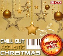 Chill Out. Acoustic Christmas - 2 CD - компилация