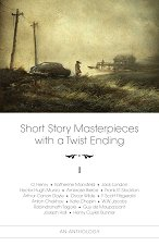 Short Story Masterpieces with a Twist Ending - vol. 1 -