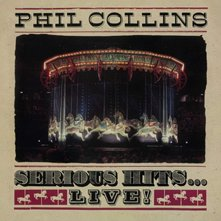 Phil Collins - Serious hits. Live! (Remastered) - компилация