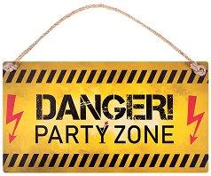 Табелка - поздравителна картичка Danger! Party Zone -