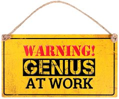 Табелка - поздравителна картичка Warning! Genius at Work -