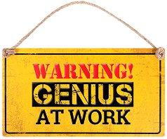 Табелка - поздравителна картичка : Warning! Genius at Work -