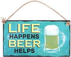 Табелка - поздравителна картичка : Life Happens. Beer Helps -
