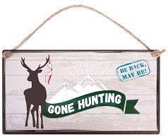 Табелка - поздравителна картичка Gone Hunting -