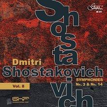 Dmitri Shostakovich - Vol. 8 - Symphonies №3 и №14 -