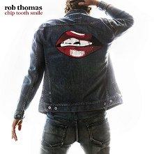 Rob Thomas - Chip Tooth Smile -