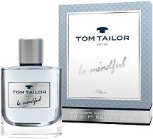 Tom Tailor Be Mindful Man EDT - Парфюм за мъже -