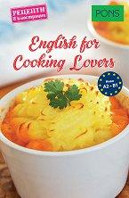 English for Cooking Lovers - ниво A2 - B1 Рецепти в илюстрации -