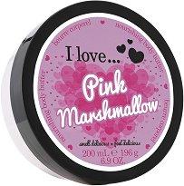 I Love Pink Marshmallow Body Butter - Масло за тяло с аромат на бонбони маршмелоу -