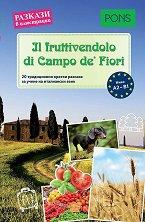 Il fruttivendolo di Campo de' Fiori - ниво A2 - B1 Разкази в илюстрации -