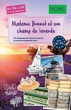 Madame Bonnet et son champ de lavande - ниво А1 - А2 Разкази в илюстрации -