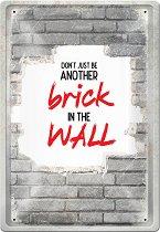Метална табелка - Brick In The Wall - С размери 20 x 30 cm
