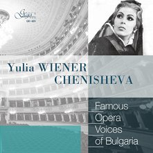 Famous opera voices of Bulgaria - Yulia Wiener Chenisheva - албум