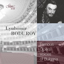 Famous opera voices of BUlgaria - Lyubomir Bodurov - албум