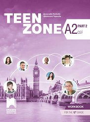 Teen Zone - ниво A2 (Part 2): Учебна тетрадка по английски език за 12. клас -