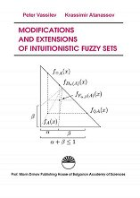 Modifications and Extensions of Intuitionistic Fuzzy Sets - Krassimir Atanassov, Peter Vassilev -