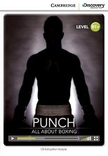 Cambridge Discovery Education Interactive Readers - Level B1+: Punch. All About Boxing + онлайн материали -