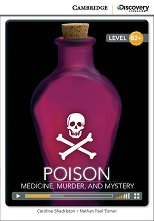 Cambridge Discovery Education Interactive Readers - Level B2+: Poison. Medicine, Murder, and Mystery + онлайн материали -
