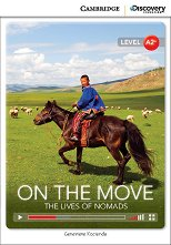 Cambridge Discovery Education Interactive Readers - Level A2+: On the Move. The Lives of Nomads + онлайн материали -