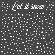 Шаблон - Let it snow - Размери 18 х 18 cm