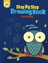 Книжка за рисуване стъпка по стъпка: Сладки животни -