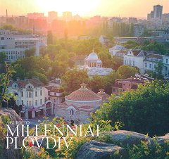 A guide to Millennial Plovdiv -