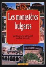 Les monasteres bulgares - gardiens de la spiritualite pendant les siecles - Pavel Sotirov -