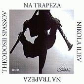 Теодосий Спасов и Никола Илиев - На трапеза - албум