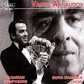 Васил Арнаудов, Софийски камерен хор - Български композитори -