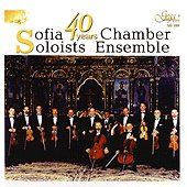 Sofia Soloists Chamber Ensemble - 40 Years -