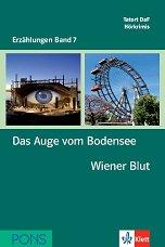 Erzählungen Band 7 - ниво A2/B1: Das Auge vom Bodensee. Wiener Blut + 2 CD -
