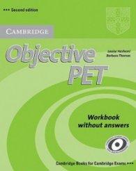 Objective PET Second edition: Учебен курс по английски език : Ниво B1: Учебна тетрадка - Barbara Thomas, Louise Hashemi -