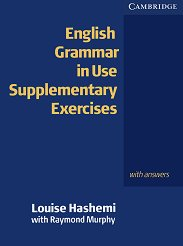 English Grammar in Use Supplementary Exercises - Louise Hashemi, Raymond Murphy -