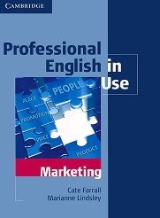 Professional English in Use: Marketing - Cate Farrall, Marianne Lindsley -