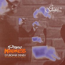 Lyubomir Denev - Piano Madnes -