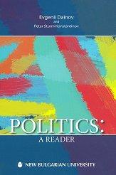 Politics: А Reader - Evgenii Dainov, Petar Sturm Konstantinov -