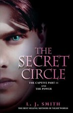 The Secret Circle: The Captive - Part 2 + The Power - L. J. Smith -