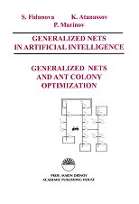 Generalized Nets in Artificial Intelligence. Volume 5: Generalized Nets and Ant Colony Optimization - S. Fidanova, K. Atanassov, P. Marinov -